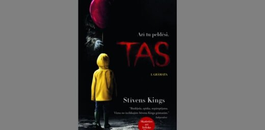 Latviski izdots viens no slavenākajiem Stīvena Kinga romāniem 'Tas'