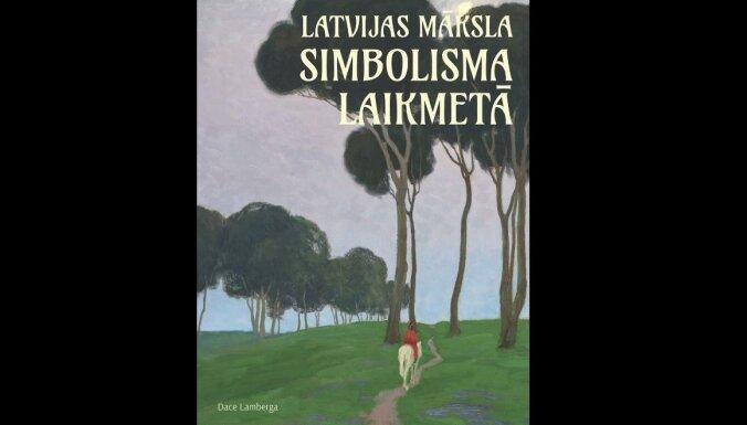 Klajā nāk Daces Lambergas monogrāfija 'Latvijas māksla simbolisma laikmetā'