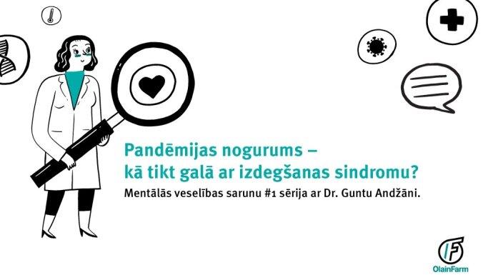 Mentālās veselības sarunu #1 sērija ar Dr. Guntu Andžāni 'Pandēmijas nogurums – kā tikt galā ar izdegšanas sindromu?'Ieraksts.