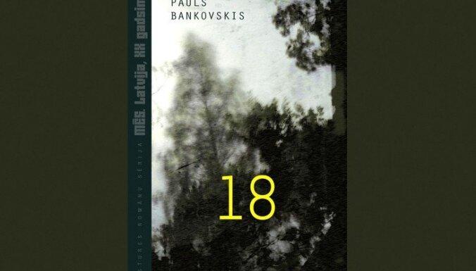 Iznācis trešais 'Mēs. Latvija, XX gadsimts' romāns – Bankovska '18'