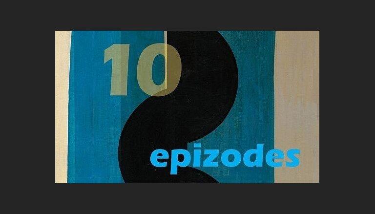 Atvērs krājumu 'Desmit epizodes 20. gadsimta otrās puses mākslā Latvijā'
