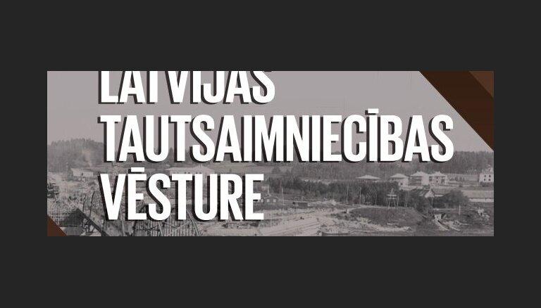 Laiž klājā apjomīgu monogrāfiju 'Latvijas tautsaimniecības vēsture'