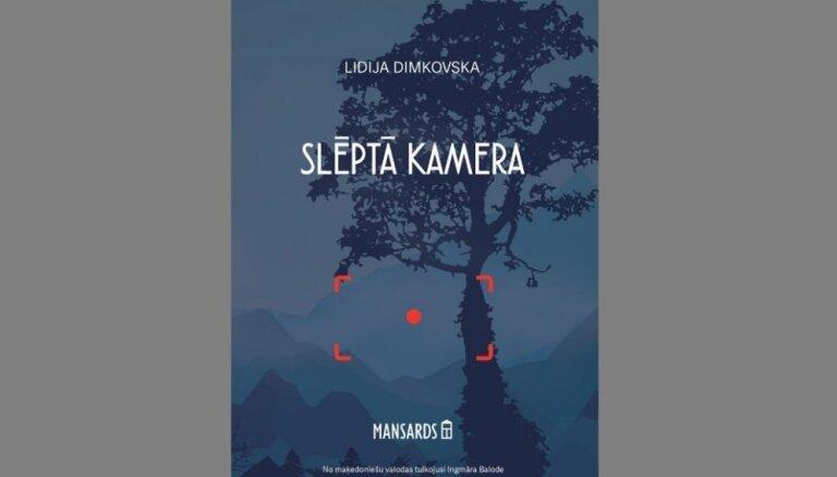Iznācis maķedoniešu rakstnieces Lidijas Dimkovskas romāns 'Slēptā kamera'