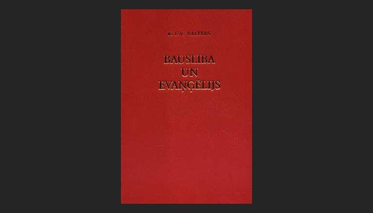 """K. F. V. Valters  """"Bauslība un Evaņģēlijs"""""""
