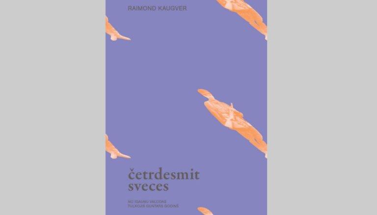 Izdots igauņu rakstnieka Raimonda Kaugvera romāns 'Četrdesmit sveces'